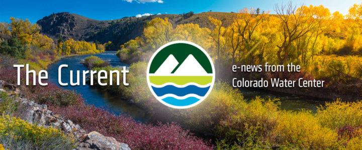 The Current, E-news from the Colorado Water Center