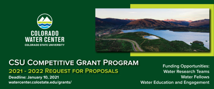 2021-2022 Request for Proposal. Funding Opportunities: Water Research Teams, Water Fellows, Water Education and Engagement Projects. Deadline 1/10/2021